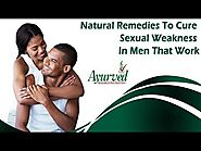 Natural Remedies To Cure Sexual Weakness In Men That Work