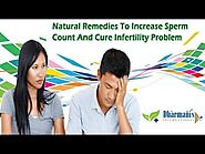 Natural Remedies To Increase Sperm Count And Cure Infertility Problem