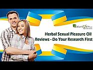 Herbal Sexual Pleasure Oil Reviews - Do Your Research First