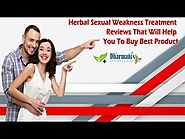 Herbal Sexual Weakness Treatment Reviews That Will Help You To Buy Best Product