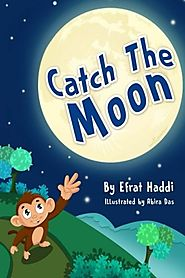 Children's books : Catch The Moon (Children's books- Animal Bedtime Stories for Kids) (Volume 1)