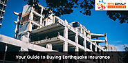 Your Step by Step Guide to Buying Earthquake Insurance