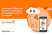 Launch Your Offline Music Business To Online Music Streaming Platforms Like SoundCloud