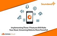 IMPLEMENTING THESE 7 FEATURES WILL MAKE YOUR MUSIC STREAMING WEBSITE MORE POWERFUL