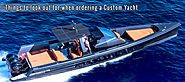 Things to look out for when ordering a Custom Yacht