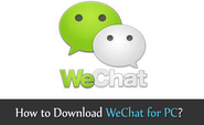 Download WeChat For PC, WeChat For Computer and Mac (Windows XP/Vista/7/8)