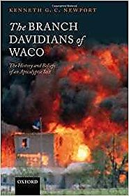 The Branch Davidians of Waco (Kenneth G.C. Newport)