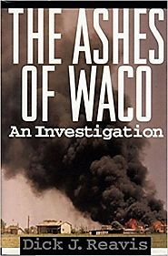 The Ashes of Waco (Dick J. Reavis)
