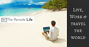 The Remote Life - Travel the World and Work Remotely