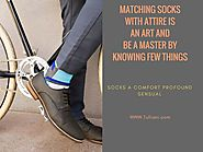Matching Socks with Attire is an Art and Be a Master by Knowing Few Things
