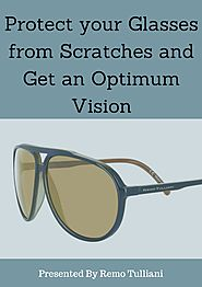 Protect your glasses from scratches and get an optimum vision
