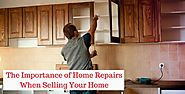 The Importance of Home Repairs When Selling Your Home