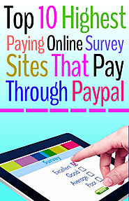 Top 10 Highest Paying Survey Sites That Pay Via PayPal