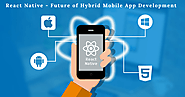 React Native - Future of Hybrid Mobile App Development