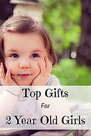 Top Gifts For 2 Year Old Girls