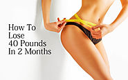 How To Lose 40 Pounds In 2 Months