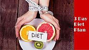 The 3 Day Diet Plan To Lose Weight