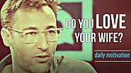 BEST SPEECH EVER Simon Sinek | INSPIRATIONAL SPEECH ABOUT LOVE - So Inspiring!