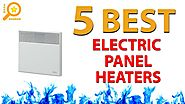 ✅ Best Electric Panel Heaters - Panel Heaters 2017
