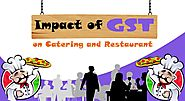 Impact of GST on Catering and Restaurant Businesses
