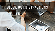 Block out distractions
