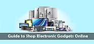 Guide to shop Electronic Gadgets Online
