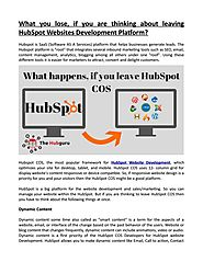 What you lose, if you thinking about leaving HubSpot Websites Development Platform