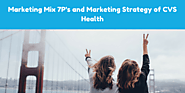 Marketing Mix (7P's) and Marketing Strategy of CVS Health