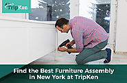 Find the Best Furniture Assembly in New York at TripKen