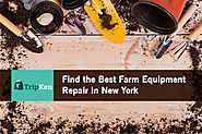 Find the Best Farm Equipment Repair in New York at TripKen
