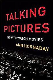 Talking Pictures: How to Watch Movies 1st Edition