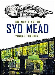 The Movie Art of Syd Mead: Visual Futurist Hardcover – September 19, 2017