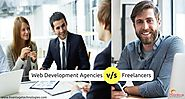 Web Development Agencies vs Freelancers