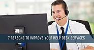 7 Reasons to Improve Your Help Desk Services