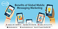 BroadnetSMS - Benefits of Global Mobile Messaging Marketing
