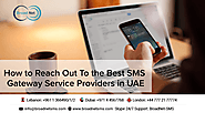 How to Reach Out To the Best SMS Gateway Service Providers in UAE
