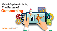 Virtual Captives in India, The Future of Outsourcing