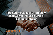 "ScrumStart's Unique Success Story That Evolved Around a Simple Concept of ""Trust"""