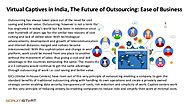 Virtual Captives in India, The Future of Outsourcing: Ease of Business