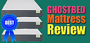 A Comprehensive GhostBed Mattress Review 2017