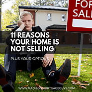 Why Your House Is Not Selling: Plus Your Options