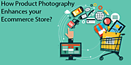 How Product Photography Enhances your Ecommerce Store? - Photography tips and tutorial for photo editors