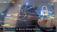 Blockchain Technology to Secure Mining Industry