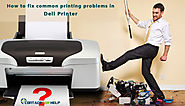 How to Fix Common Printing Problems in Dell Printer!