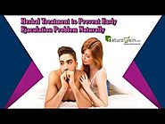 Herbal Treatment to Prevent Early Ejaculation Problem Naturally