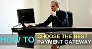 How to Choose The Best Payment Gateway for your Business