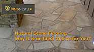 Natural Stone Flooring - Why it is an Ideal Choice for You?