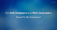 Do Web Designers and Web Developers Need To Be Enemies? - Agriya Blog