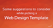 Suggestions To Consider While Picking a Web Deign Template - Agriya Blog