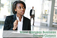 Worst Mistakes Business Owners Commit | Unified Accounting & TAX